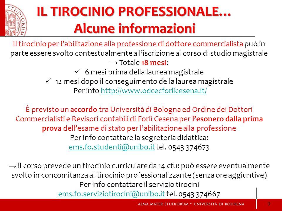 IL TIROCINIO PROFESSIONALE… Alcune informazioni Il tirocinio per l'abilitazione alla professione di dottore commercialista può in parte essere svolto