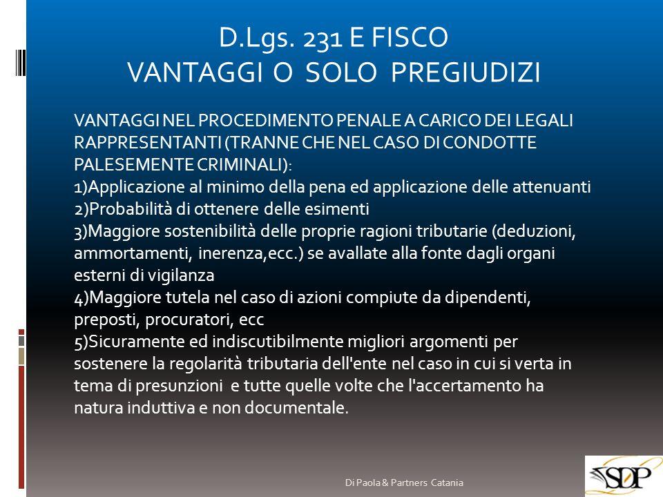 D.Lgs. 231 E FISCO VANTAGGI O SOLO PREGIUDIZI VANTAGGI NEL PROCEDIMENTO PENALE A CARICO DEI LEGALI RAPPRESENTANTI (TRANNE CHE NEL CASO DI CONDOTTE PAL