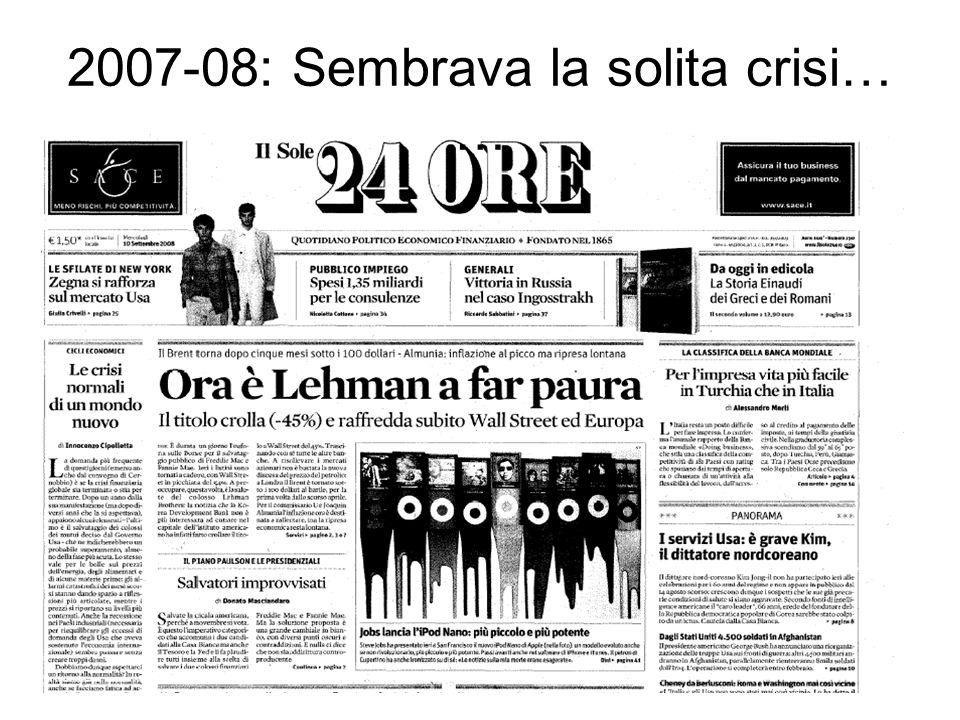 33 2007-08: Sembrava la solita crisi… …