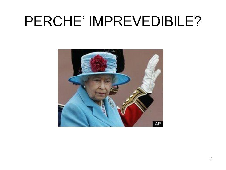 7 PERCHE' IMPREVEDIBILE?