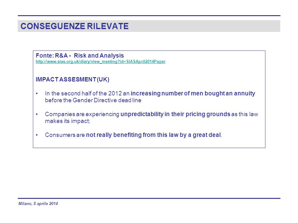 CONSEGUENZE RILEVATE Fonte: R&A - Risk and Analysis http://www.sias.org.uk/diary/view_meeting?id=SIASApril2014Paper IMPACT ASSESMENT (UK) In the secon