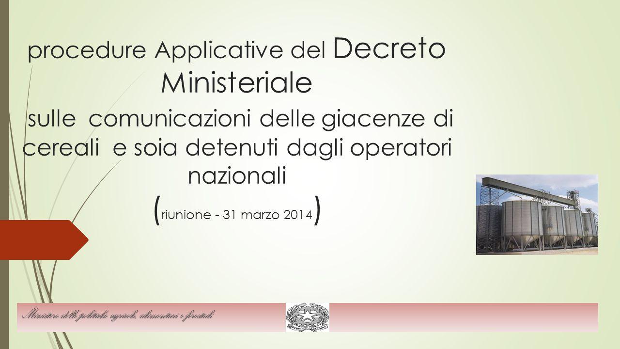 procedure Applicative del Decreto Ministeriale sulle comunicazioni delle giacenze di cereali e soia detenuti dagli operatori nazionali ( riunione - 31