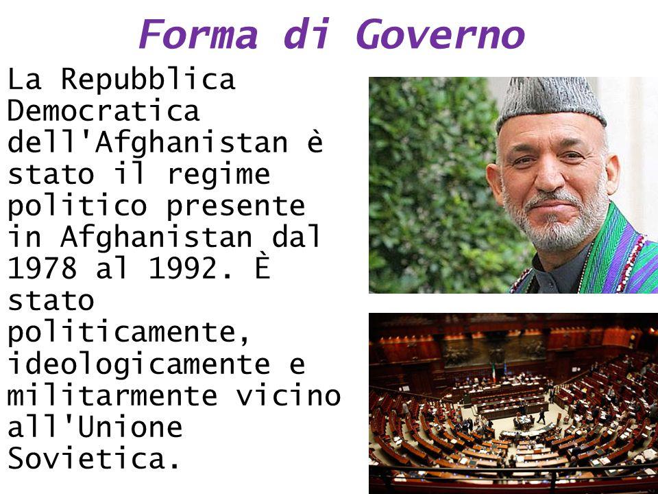 Forma di Governo La Repubblica Democratica dell'Afghanistan è stato il regime politico presente in Afghanistan dal 1978 al 1992. È stato politicamente