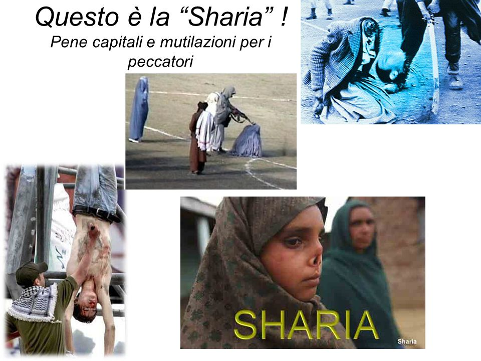 Questo è la Sharia ! Pene capitali e mutilazioni per i peccatori