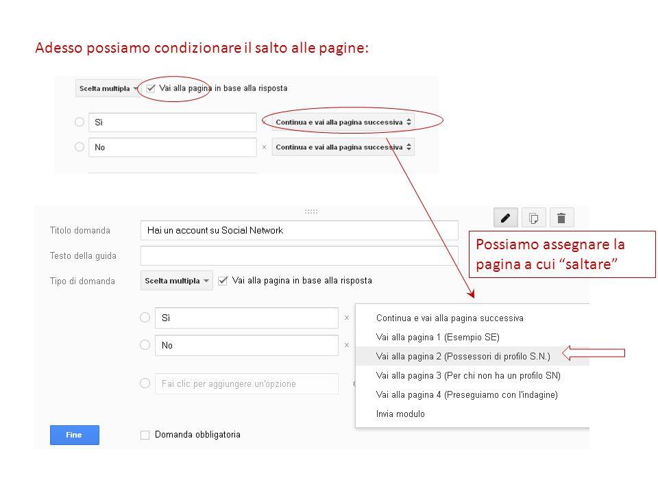 Adesso possiamo condizionare il salto alle pagine: Possiamo assegnare la pagina a cui saltare