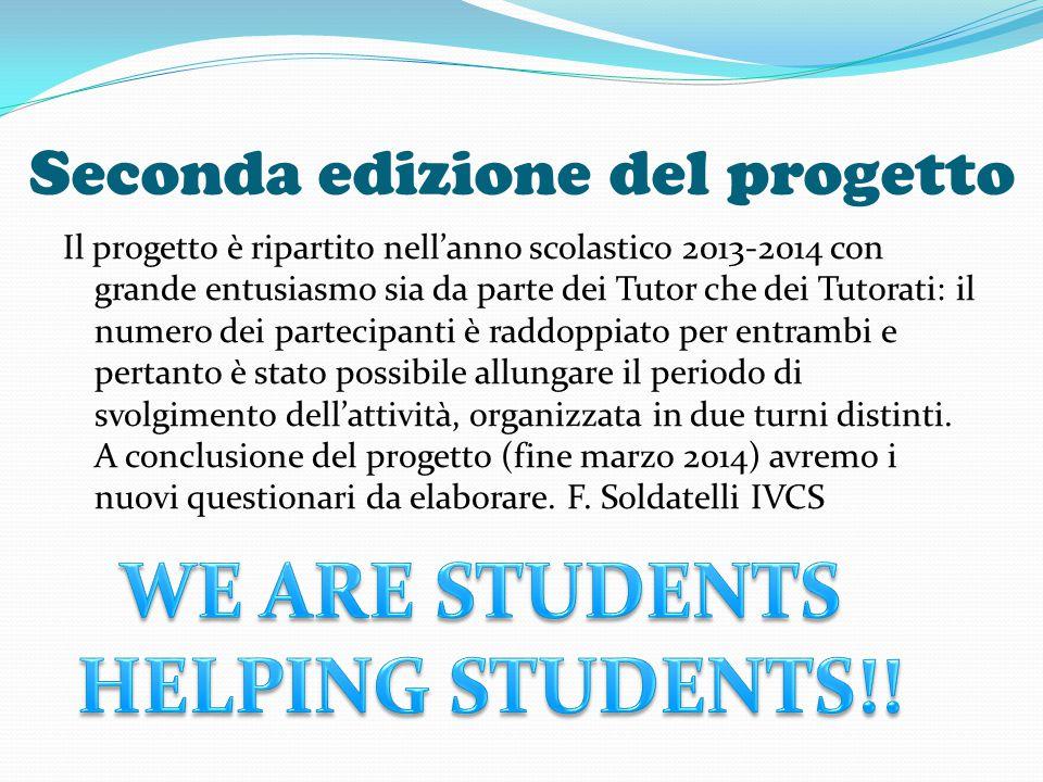 Seconda edizione del progetto Il progetto è ripartito nell'anno scolastico 2013-2014 con grande entusiasmo sia da parte dei Tutor che dei Tutorati: il