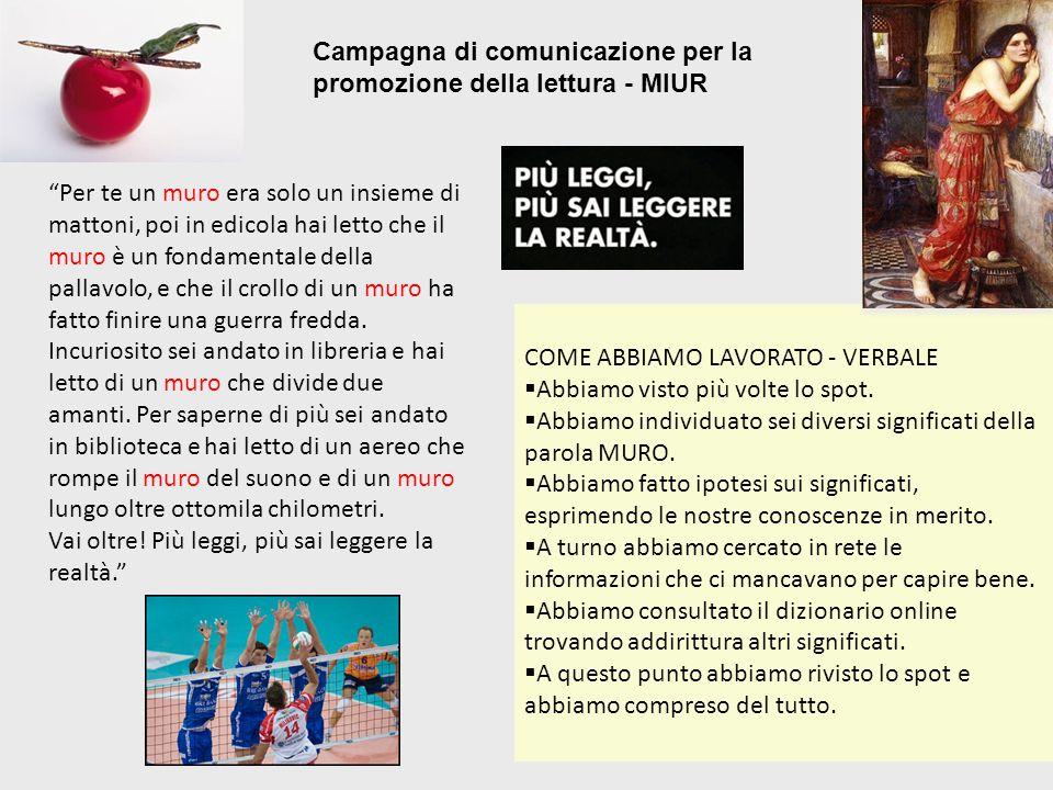 Campagna di comunicazione per la promozione della lettura - MIUR COME ABBIAMO LAVORATO - VERBALE  Abbiamo visto più volte lo spot.  Abbiamo individu