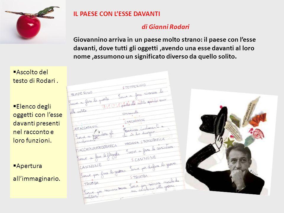 IL PAESE CON L'ESSE DAVANTI di Gianni Rodari Giovannino arriva in un paese molto strano: il paese con l'esse davanti, dove tutti gli oggetti,avendo un