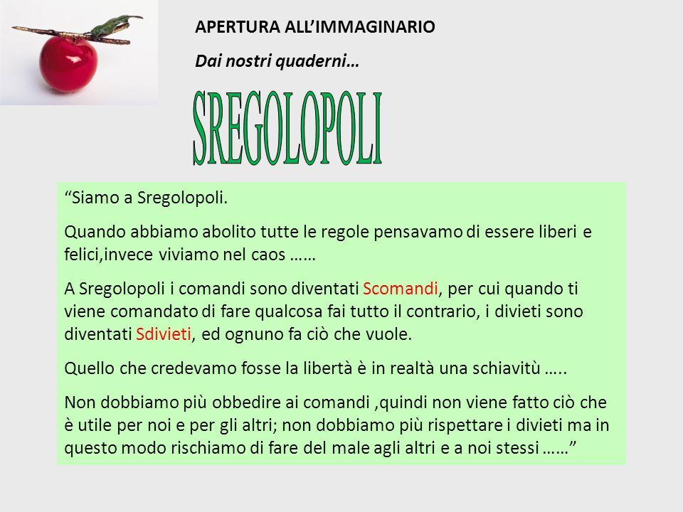 APERTURA ALL'IMMAGINARIO Dai nostri quaderni… Siamo a Sregolopoli.