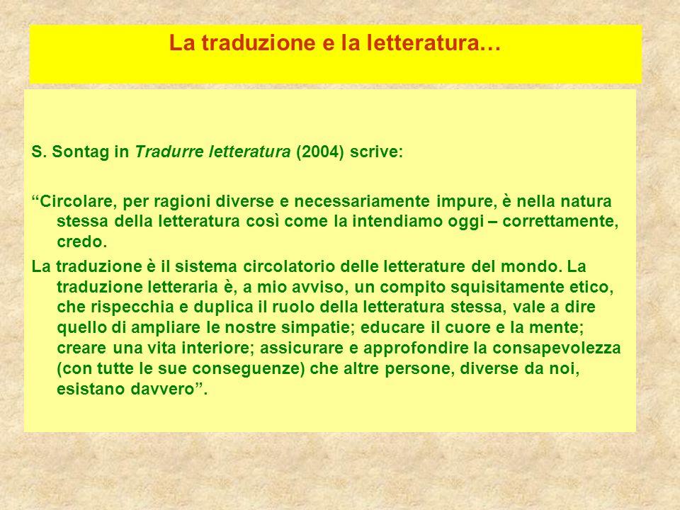 """La traduzione e la letteratura… S. Sontag in Tradurre letteratura (2004) scrive: """"Circolare, per ragioni diverse e necessariamente impure, è nella nat"""