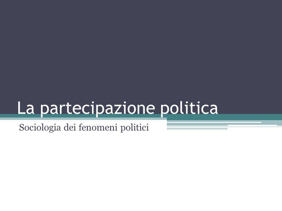 Definizione (1) Il coinvolgimento dell'individuo nel sistema politico a vari livelli di attività, dal disinteresse totale alla titolarità di una carica politica.