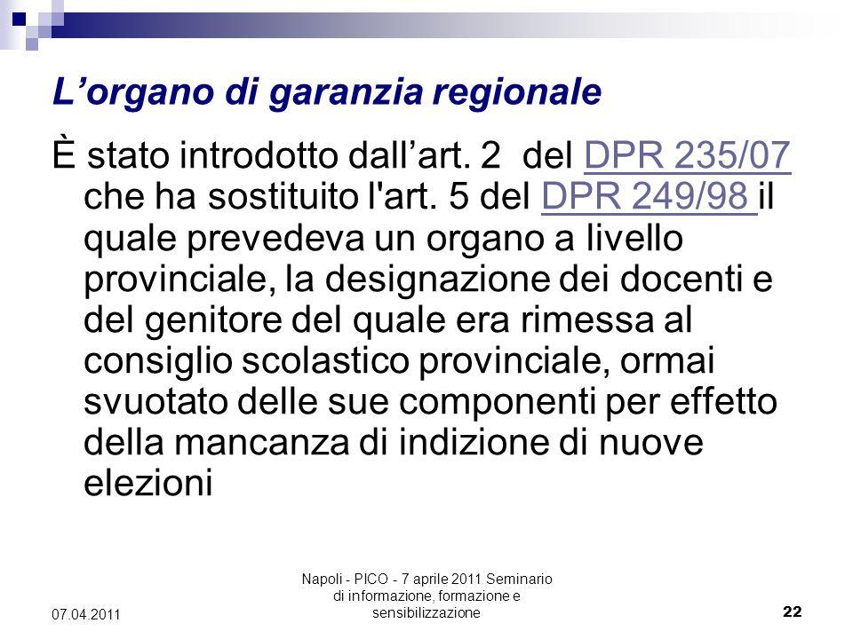 Napoli - PICO - 7 aprile 2011 Seminario di informazione, formazione e sensibilizzazione22 07.04.2011 L'organo di garanzia regionale È stato introdotto dall'art.