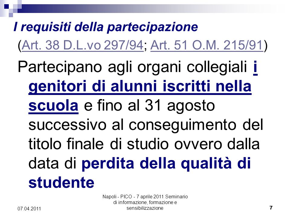 Napoli - PICO - 7 aprile 2011 Seminario di informazione, formazione e sensibilizzazione7 07.04.2011 I requisiti della partecipazione (Art.