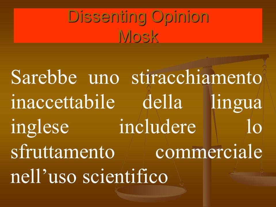 Dissenting Opinion Mosk Sarebbe uno stiracchiamento inaccettabile della lingua inglese includere lo sfruttamento commerciale nell'uso scientifico