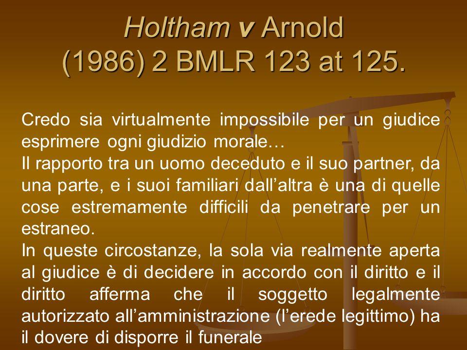 Holtham v Arnold (1986) 2 BMLR 123 at 125.