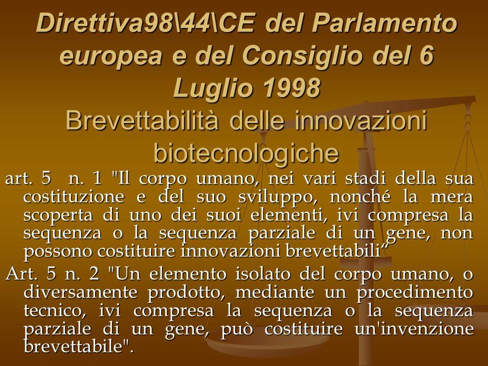 Direttiva98\44\CE del Parlamento europea e del Consiglio del 6 Luglio 1998 Brevettabilità delle innovazioni biotecnologiche art.