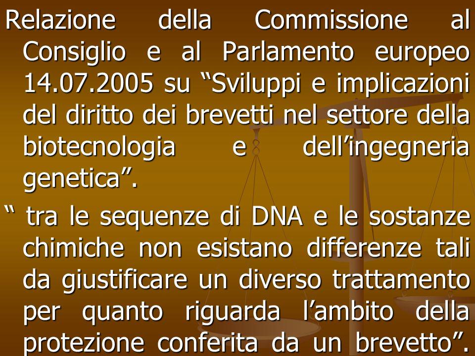 Relazione della Commissione al Consiglio e al Parlamento europeo 14.07.2005 su Sviluppi e implicazioni del diritto dei brevetti nel settore della biotecnologia e dell'ingegneria genetica .