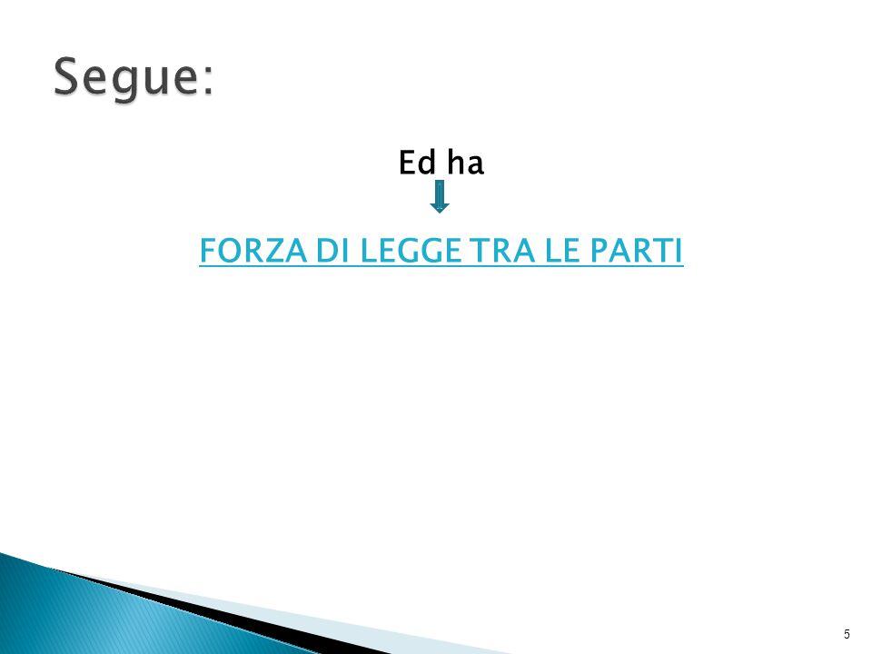 Ed ha FORZA DI LEGGE TRA LE PARTI 5