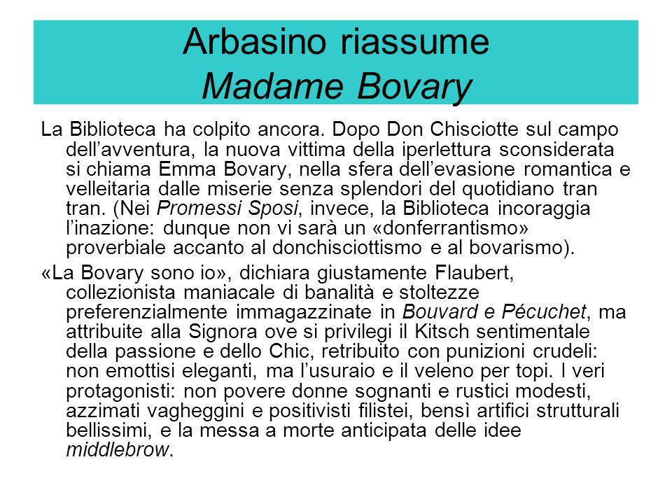 Arbasino riassume Madame Bovary La Biblioteca ha colpito ancora. Dopo Don Chisciotte sul campo dell'avventura, la nuova vittima della iperlettura scon