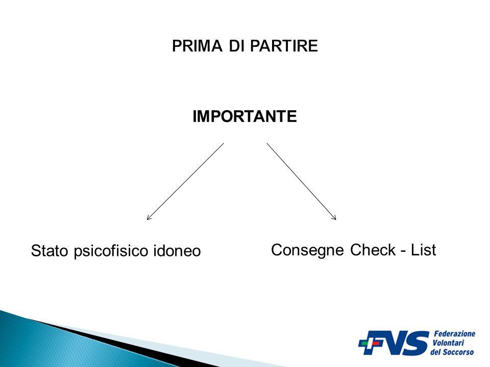 PRIMA DI PARTIRE IMPORTANTE Stato psicofisico idoneo Consegne Check - List