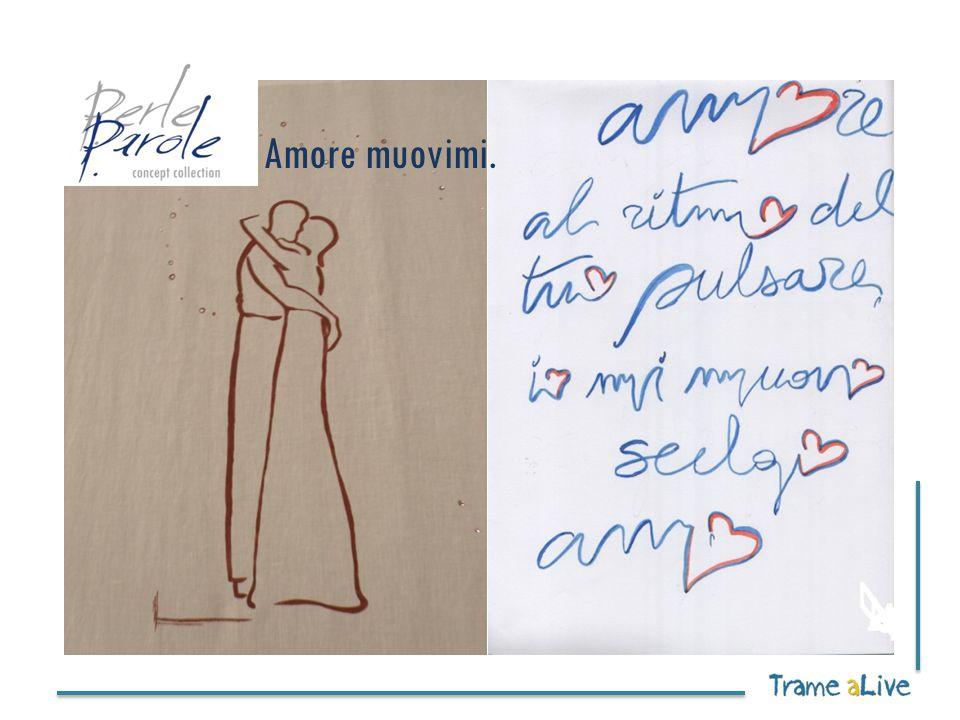 7 Amore muovimi (parola: amore).