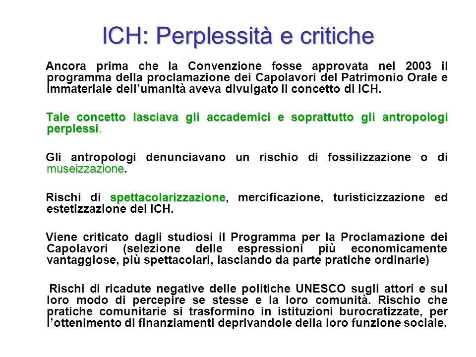 ICH: Perplessità e critiche Ancora prima che la Convenzione fosse approvata nel 2003 il programma della proclamazione dei Capolavori del Patrimonio Or