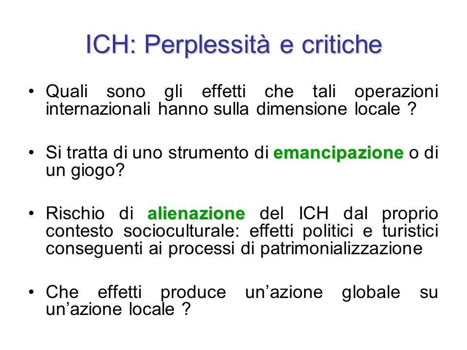 ICH: Perplessità e critiche Quali sono gli effetti che tali operazioni internazionali hanno sulla dimensione locale ? emancipazioneSi tratta di uno st