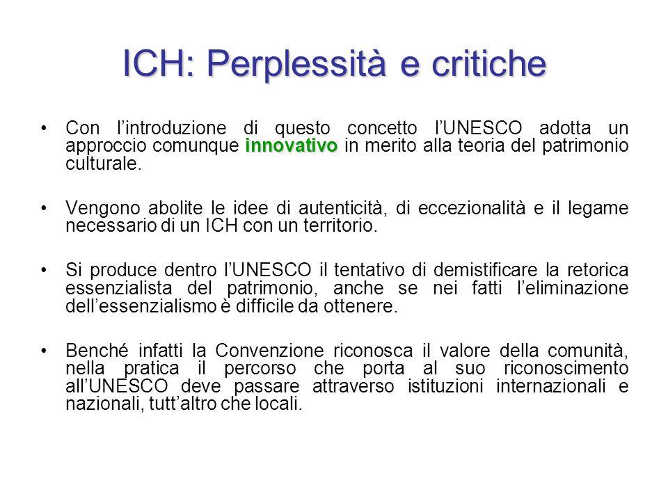 ICH: Perplessità e critiche innovativoCon l'introduzione di questo concetto l'UNESCO adotta un approccio comunque innovativo in merito alla teoria del