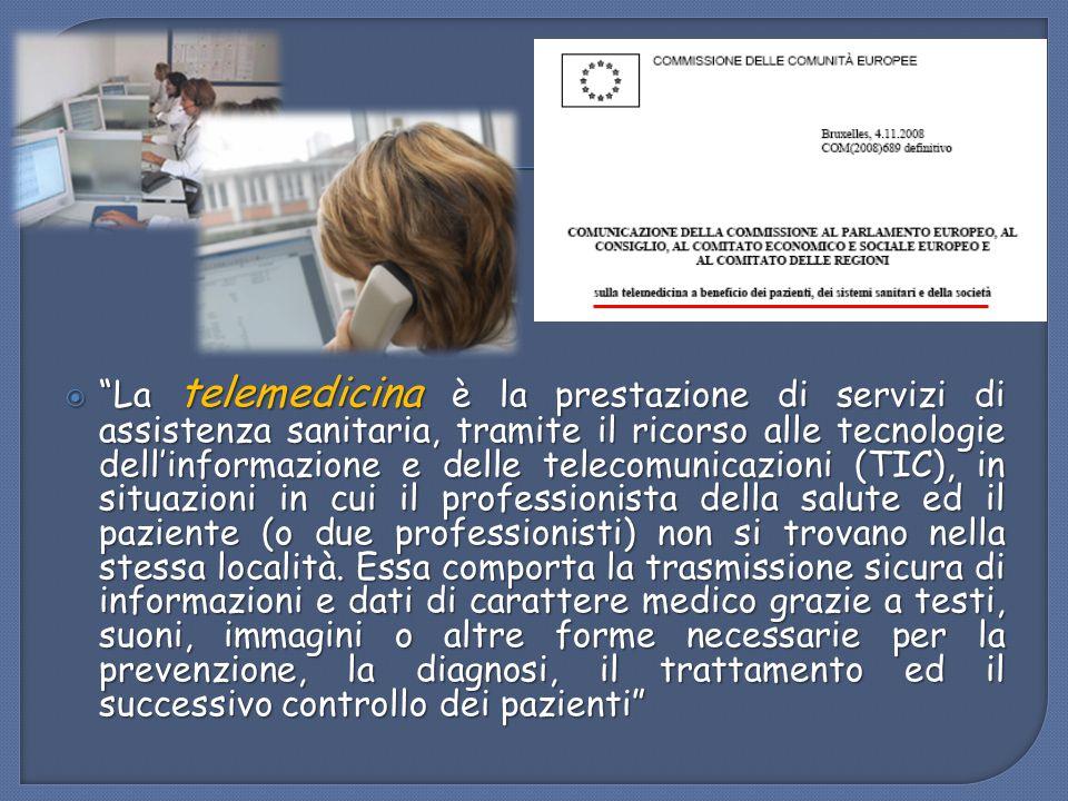 """ """"La telemedicina è la prestazione di servizi di assistenza sanitaria, tramite il ricorso alle tecnologie dell'informazione e delle telecomunicazioni"""