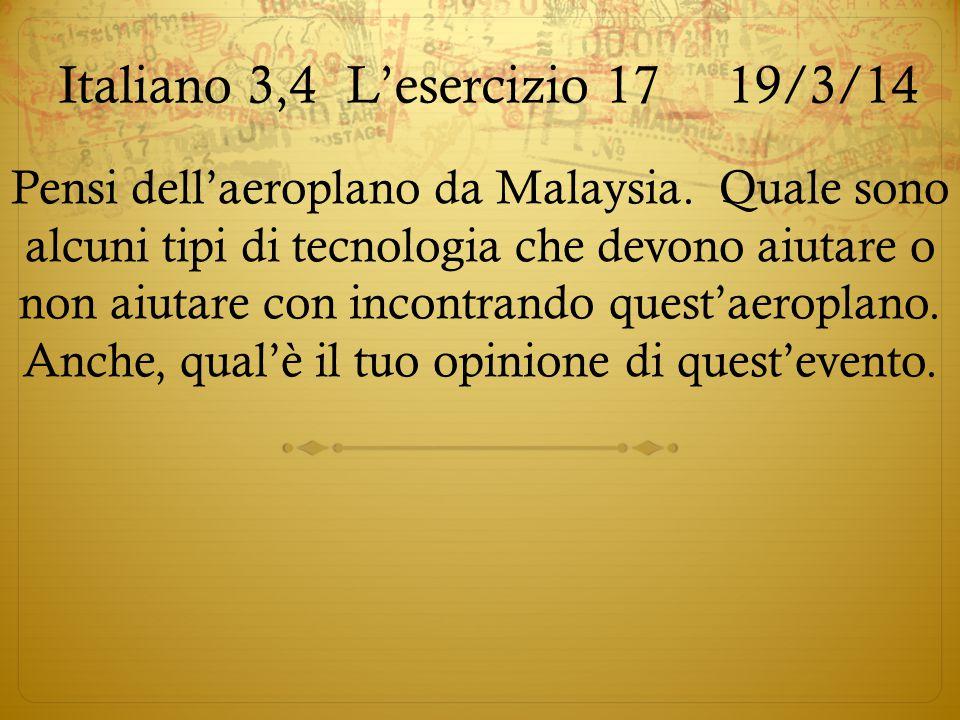 Italiano 3,4L'esercizio 17 19/3/14 Pensi dell'aeroplano da Malaysia. Quale sono alcuni tipi di tecnologia che devono aiutare o non aiutare con incontr