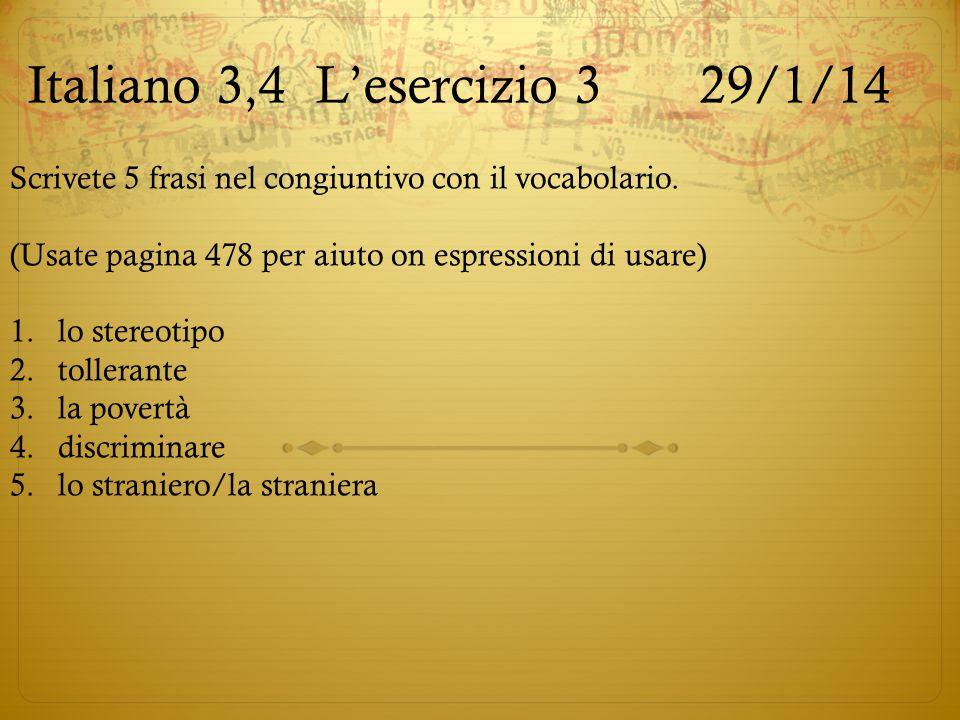 Italiano 3,4L'esercizio 329/1/14 Scrivete 5 frasi nel congiuntivo con il vocabolario. (Usate pagina 478 per aiuto on espressioni di usare) 1.lo stereo