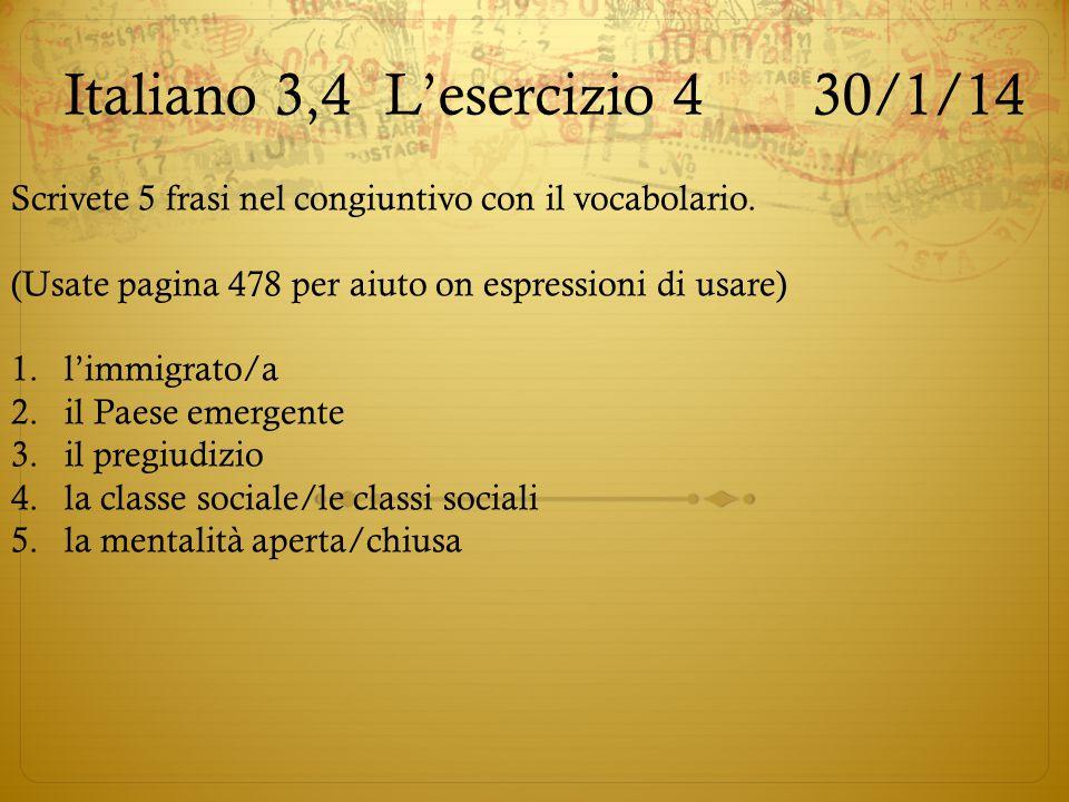 Italiano 3,4L'esercizio 430/1/14 Scrivete 5 frasi nel congiuntivo con il vocabolario. (Usate pagina 478 per aiuto on espressioni di usare) 1.l'immigra