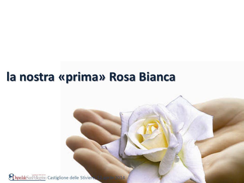 la nostra «prima» Rosa Bianca Castiglione delle Stiviere, 12 aprile 2014