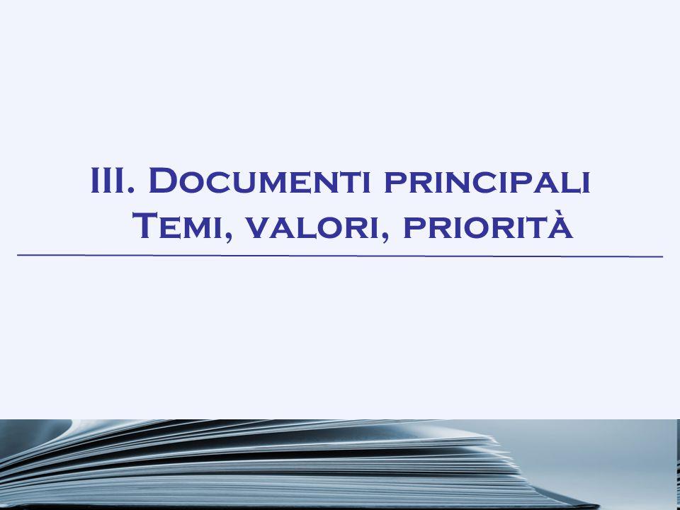 III. Documenti principali Temi, valori, priorità