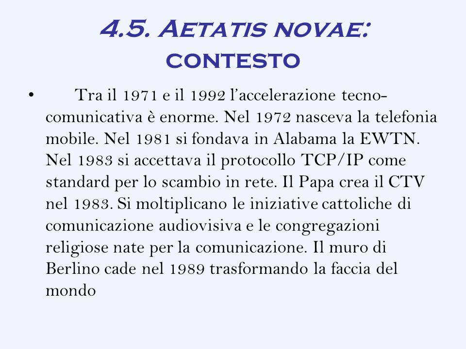 4.5.Aetatis novae: contesto Tra il 1971 e il 1992 l'accelerazione tecno- comunicativa è enorme.