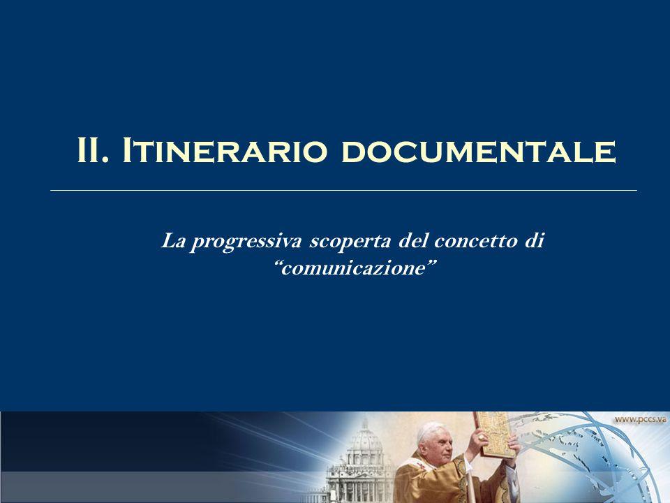 II. Itinerario documentale La progressiva scoperta del concetto di comunicazione
