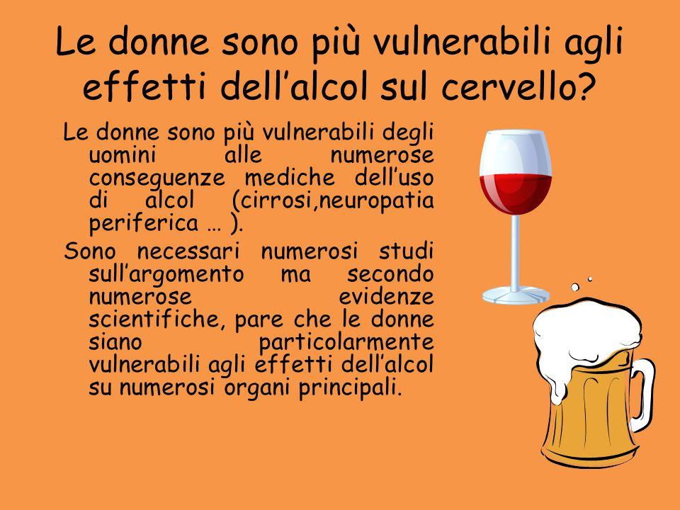 Le donne sono più vulnerabili agli effetti dell'alcol sul cervello? Le donne sono più vulnerabili degli uomini alle numerose conseguenze mediche dell'