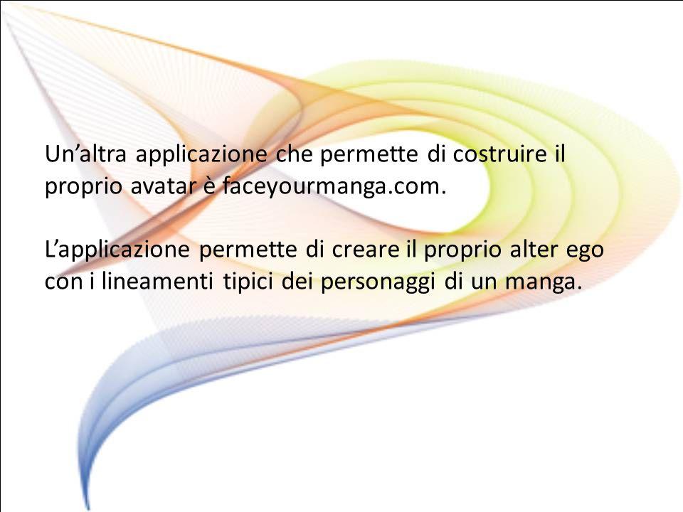 Un'altra applicazione che permette di costruire il proprio avatar è faceyourmanga.com.