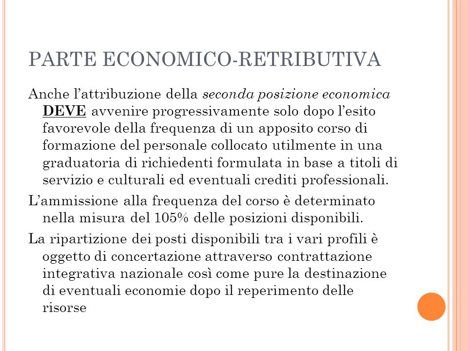 PARTE ECONOMICO-RETRIBUTIVA Anche l'attribuzione della seconda posizione economica DEVE avvenire progressivamente solo dopo l'esito favorevole della f