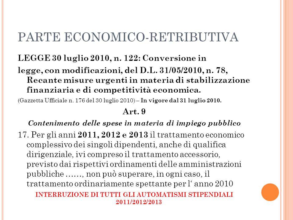 PARTE ECONOMICO-RETRIBUTIVA LEGGE 30 luglio 2010, n. 122: Conversione in legge, con modificazioni, del D.L. 31/05/2010, n. 78, Recante misure urgenti