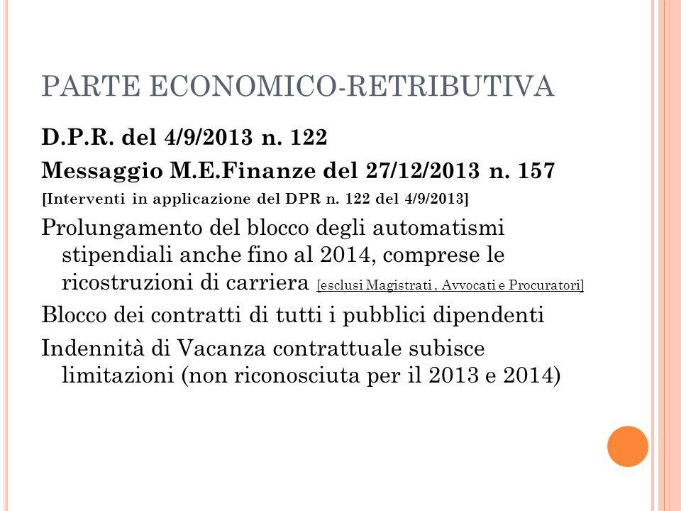 PARTE ECONOMICO-RETRIBUTIVA D.P.R. del 4/9/2013 n. 122 Messaggio M.E.Finanze del 27/12/2013 n. 157 [Interventi in applicazione del DPR n. 122 del 4/9/