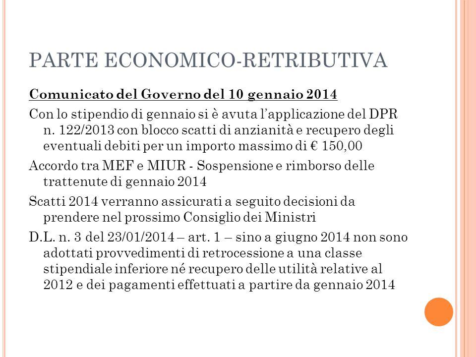 PARTE ECONOMICO-RETRIBUTIVA Comunicato del Governo del 10 gennaio 2014 Con lo stipendio di gennaio si è avuta l'applicazione del DPR n. 122/2013 con b