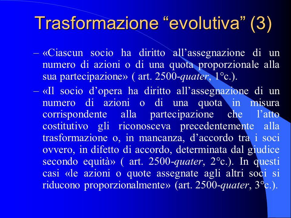 """Trasformazione """"evolutiva"""" (3) –«Ciascun socio ha diritto all'assegnazione di un numero di azioni o di una quota proporzionale alla sua partecipazione"""