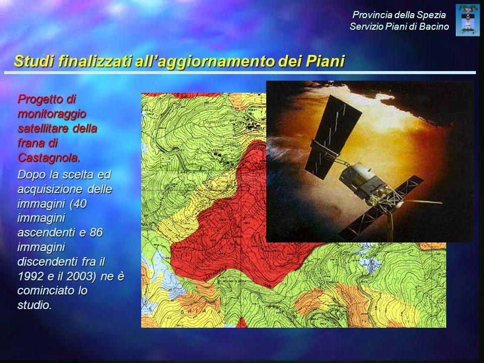 Provincia della Spezia Servizio Piani di Bacino Studi finalizzati all'aggiornamento dei Piani Progetto di monitoraggio satellitare della frana di Castagnola.