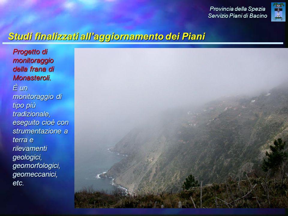 Provincia della Spezia Servizio Piani di Bacino Studi finalizzati all'aggiornamento dei Piani Progetto di monitoraggio della frana di Monasteroli.