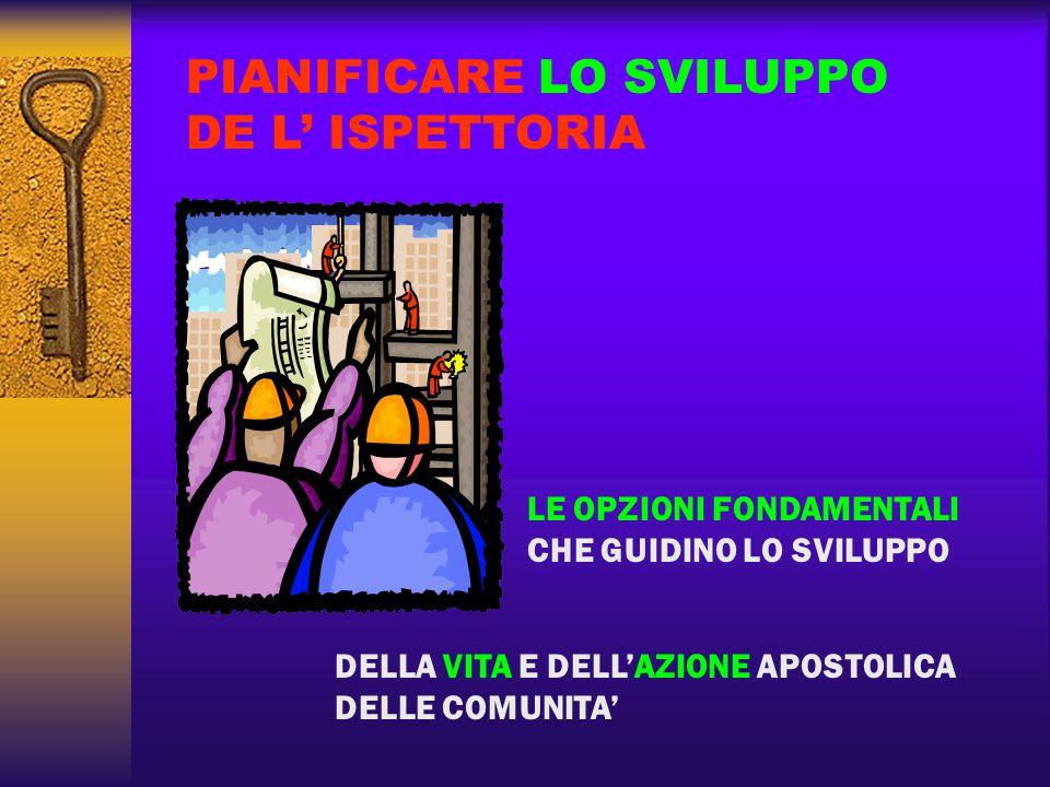 PER ASICURARE LA QUALITA' E LA SIGNIFICATIVITA' DELLA VITA COMUNITARIA E DELL'AZIONE APOSTOLICA DI TUTTE LE COMUNITA'