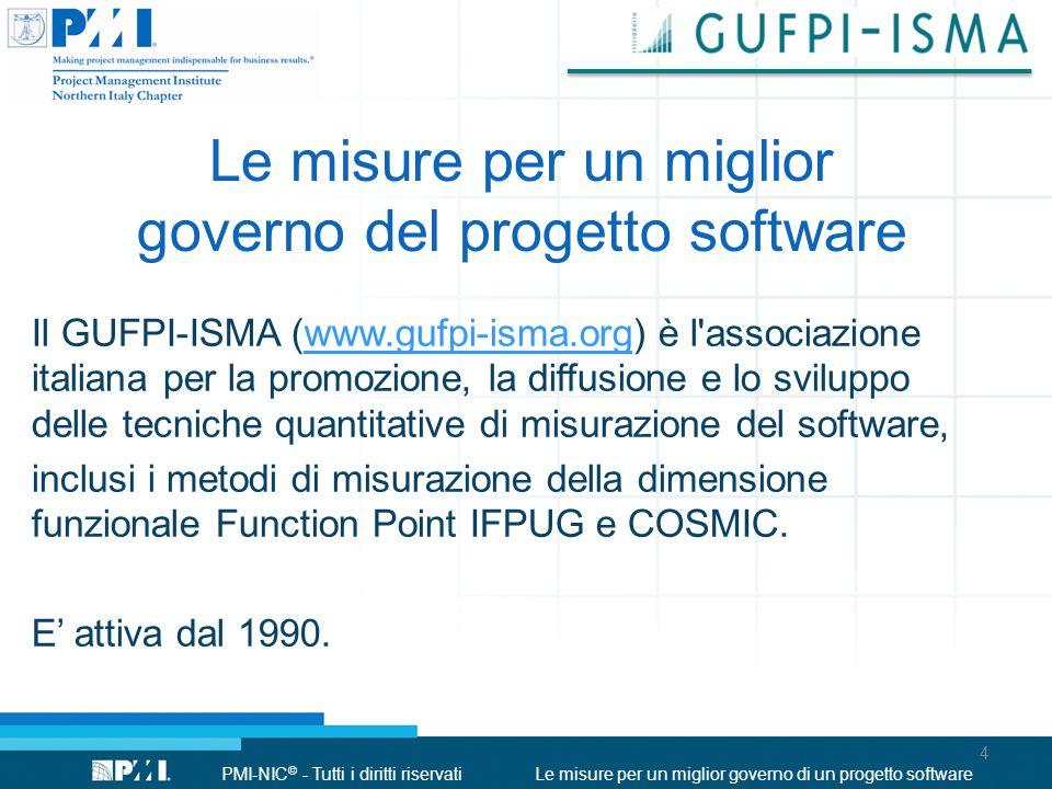 PMI-NIC © - Tutti i diritti riservatiLe misure per un miglior governo di un progetto software Le misure per un miglior governo del progetto software I