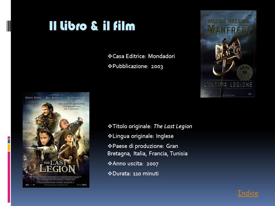 Il Libro & il film  Casa Editrice: Mondadori  Pubblicazione: 2003  Titolo originale: The Last Legion  Lingua originale: Inglese  Paese di produzi