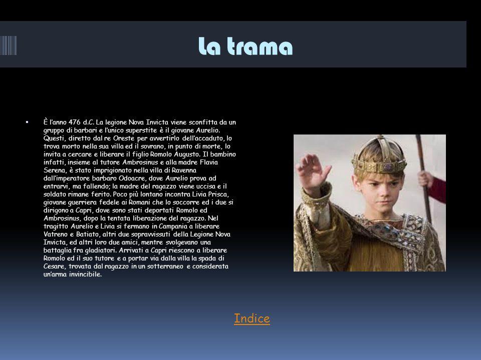 La trama  È l'anno 476 d.C. La legione Nova Invicta viene sconfitta da un gruppo di barbari e l'unico superstite è il giovane Aurelio. Questi, dirett