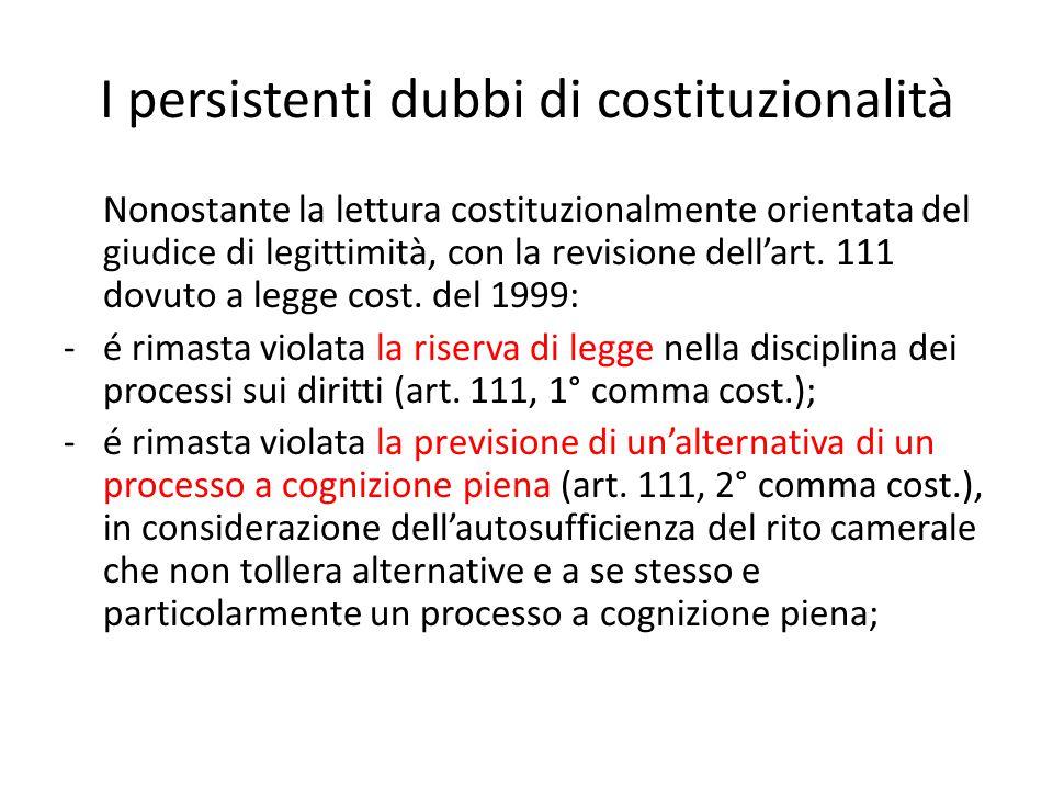 I persistenti dubbi di costituzionalità Nonostante la lettura costituzionalmente orientata del giudice di legittimità, con la revisione dell'art.